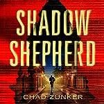 Shadow Shepherd: Sam Callahan, Book 2 | Chad Zunker