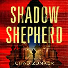 Shadow Shepherd: Sam Callahan, Book 2 Audiobook by Chad Zunker Narrated by Noah Berman