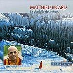 La citadelle des neiges | Matthieu Ricard