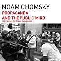 Propaganda and the Public Mind Audiobook by Noam Chomsky, David Barsamian Narrated by Brian Jones