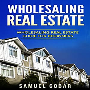 Wholesaling Real Estate Audiobook