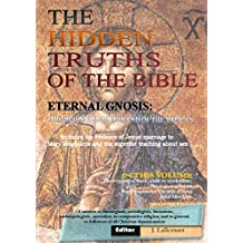 The hidden truths of the Bible: Eternal Gnosis: The beginning of the end of the Vatican