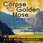 The Corpse with the Golden Nose: A Cait Morgan Mystery | Cathy Ace