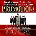 Promotion: Ten Guidelines to Help You Achieve Your Long-Awaited Promotion Audiobook by Rick Renner Narrated by Stephen Sobozenski