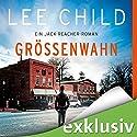 Größenwahn (Jack Reacher 1) Hörbuch von Lee Child Gesprochen von: Michael Schwarzmaier