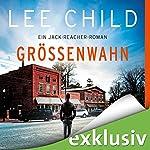 Größenwahn (Jack Reacher 1) | Lee Child