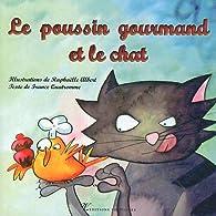 Le poussin gourmand et le chat par France Quatromme