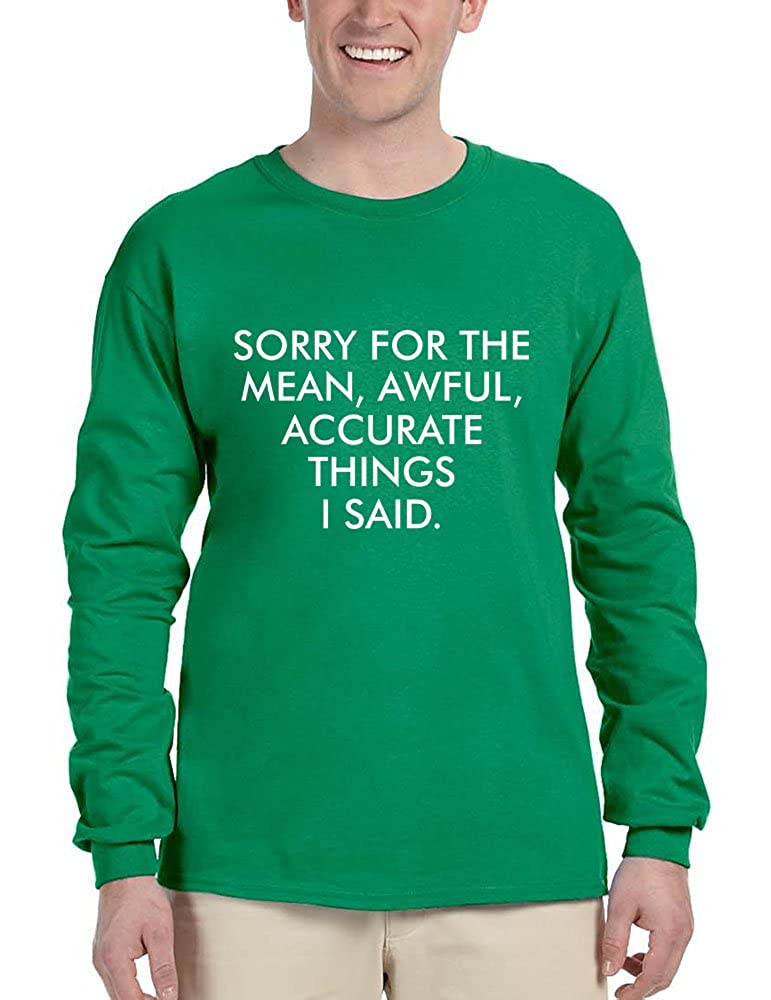 Allntrends Mens Long Sleeve Sorry For The Mean Awful Accurate Things