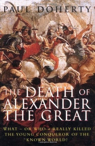 The death of alexander the great what or who really killed the the death of alexander the great what or who really killed the young fandeluxe Choice Image