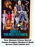 Review: New Mutants X-force Marvel Comics Premiere Hardcover Book Review (Rob Liefeld Art)