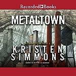 Metaltown | Kristen Simmons