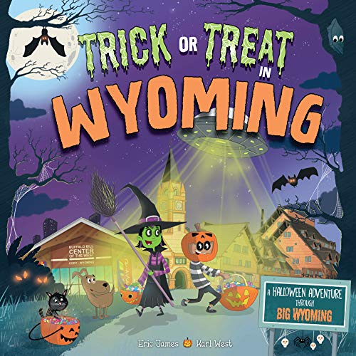 Trick or Treat in Wyoming: A Halloween Adventure Through Big Wyoming