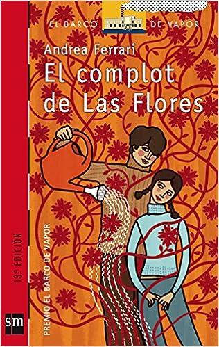 El complot de Las Flores (El Barco de Vapor Roja): Amazon.es: Andrea Ferrari: Libros
