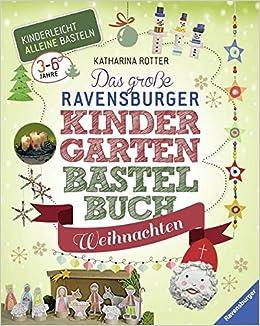 Kindergarten Weihnachten.Das Große Ravensburger Kindergarten Bastelbuch Weihnachten Amazon