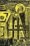 img - for The Celebration of Eucharist: The Origin of the Rite and the Development of Its Interpretation by Enrico Mazza (1999-06-01) book / textbook / text book