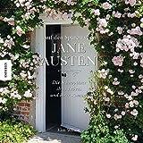Auf den Spuren von Jane Austen: Die Schauplätze ihres Lebens und ihrer Romane