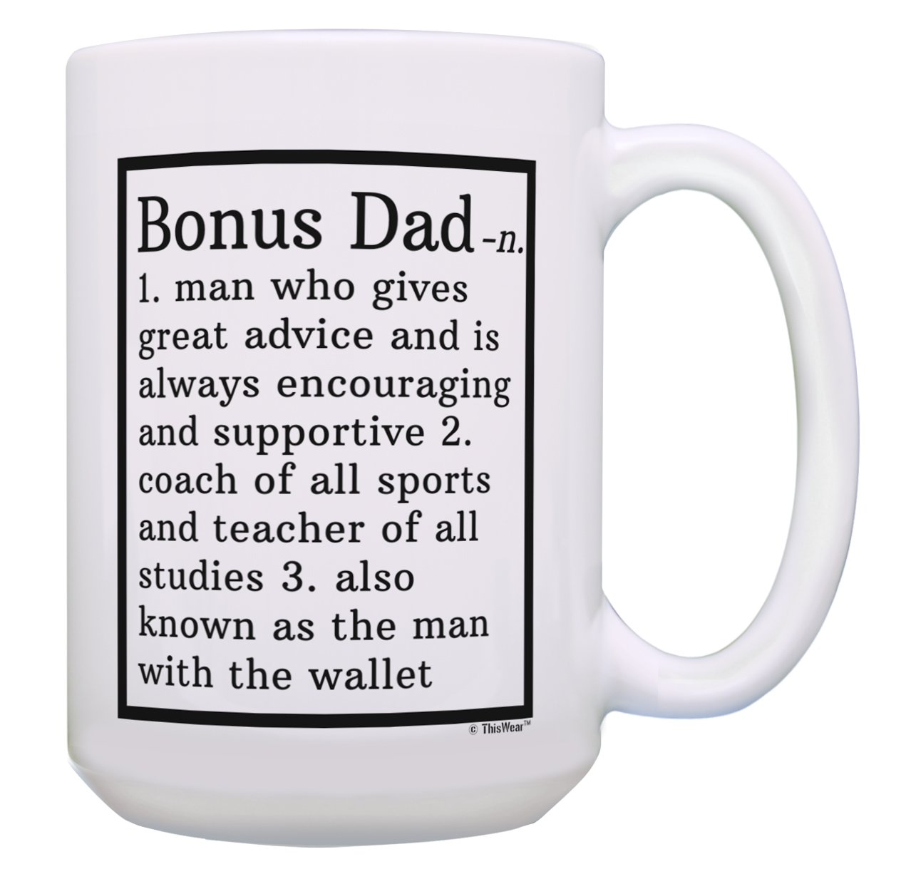0fab04bd1 Amazon.com: Stepdad Gifts Bonus Dad Definition Mug Stepdad Birthday Gifts Bonus  Dad Gifts from Daughter or Son Gift 15-oz Coffee Mug Tea Cup 15 oz White:  ...