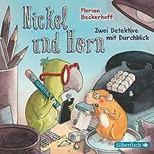 Nickel & Horn: Zwei Detektive mit Durchblick Hörbuch von Florian Beckerhoff Gesprochen von: Andreas Fröhlich