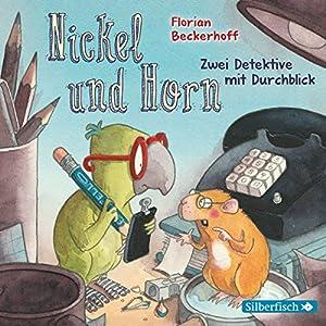 Nickel & Horn: Zwei Detektive mit Durchblick Hörbuch