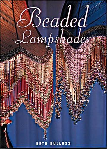 Beaded Lamp Shades Amazing Beaded Lampshades Beth Bulluss 60 Amazon Books