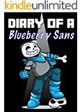 Diary Of A Blueberry Sans (Alternate Universe Book 2)