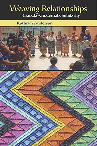 Weaving Relationships: Canada-Guatemala Solidarity (Comparative Ethics)