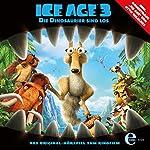 Ice Age 3: Das Original-Hörspiel zum Kinofilm   Michael J. Wilson