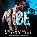 Ice: Regulators MC Series, Book 1 Audiobook by Chelsea Camaron, Jessie Lane Narrated by Maxine Mitchell, Jeremy York