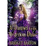 A Damsel for the Mysterious Duke: A Historical Regency Romance Book