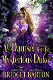 #5: A Damsel for the Mysterious Duke: A Historical Regency Romance Book