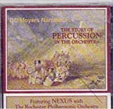 Bill Moyers Narrates the Story of Percussion in the Orchestra featuring Nexus with the Rochester Philharmonic Orchestra