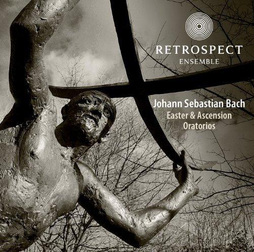 Bach Easter & Ascension Oratorios by Retrospect Ensemble (2011-04-01)
