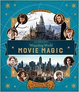 J.k. Rowling's Wizarding World: Movie Magic Volume One: Extraordinary People And Fascinating Places: 1 por Jody Revenson epub
