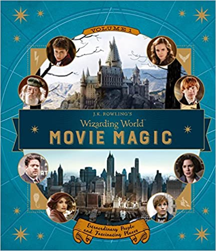 Rowlings Wizarding World Movie Magic Volume One J.K Extraordinary People and Fascinating Places