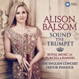 Classical Music : Sound the Trumpet: Royal Music of Purcell & Handel