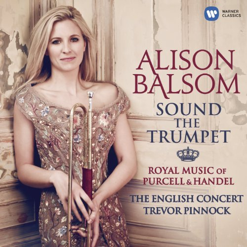 Sound the Trumpet: Royal Music of Purcell & Handel Trumpet Cd's Alison Balsom Trumpet Music Online