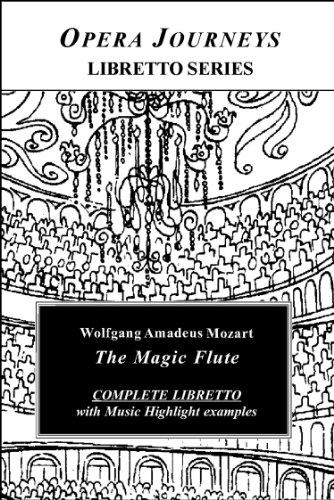 Mozart's THE MAGIC FLUTE (Die Zauberflote): Libretto (Opera Journeys Libretto Series)