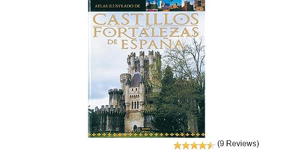 Castillos y fortalezas de España (Atlas Ilustrado): Amazon.es: Susaeta, Equipo: Libros