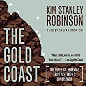 The Gold Coast: The Three Californias Triptych, Book 2 | Kim Stanley Robinson
