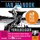 Yeruldelgger, suivi d'un entretien avec l'auteur (Commissaire Yeruldelgger) | Livre audio Auteur(s) : Ian Manook Narrateur(s) : Martin Spinhayer