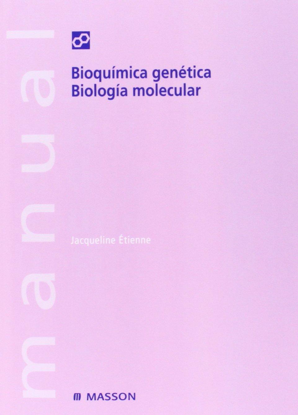 MANUAL. BIOQUÍMICA GENÉTICA. BIOLOGÍA MOLECULAR (Spanish ...