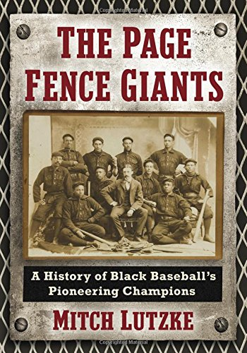 Search : The Page Fence Giants: A History of Black Baseball's Pioneering Champions