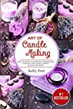 decorating with candles Art Of Candle Making: How To Make Luxurious Candles From Scratch and Start Candle Making Business (Candle making, candles, Beeswax, Candle Making Business, Soy Candles, Homemade Candles)