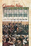 Quarter Notes and Bank Notes: The Economics of Music Composition in the Eighteenth and Nineteenth Centuries (The Princeton Economic History of the Western World)