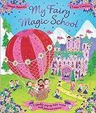 My Fairy Magic School by Maggie Bateson (2011-04-01)