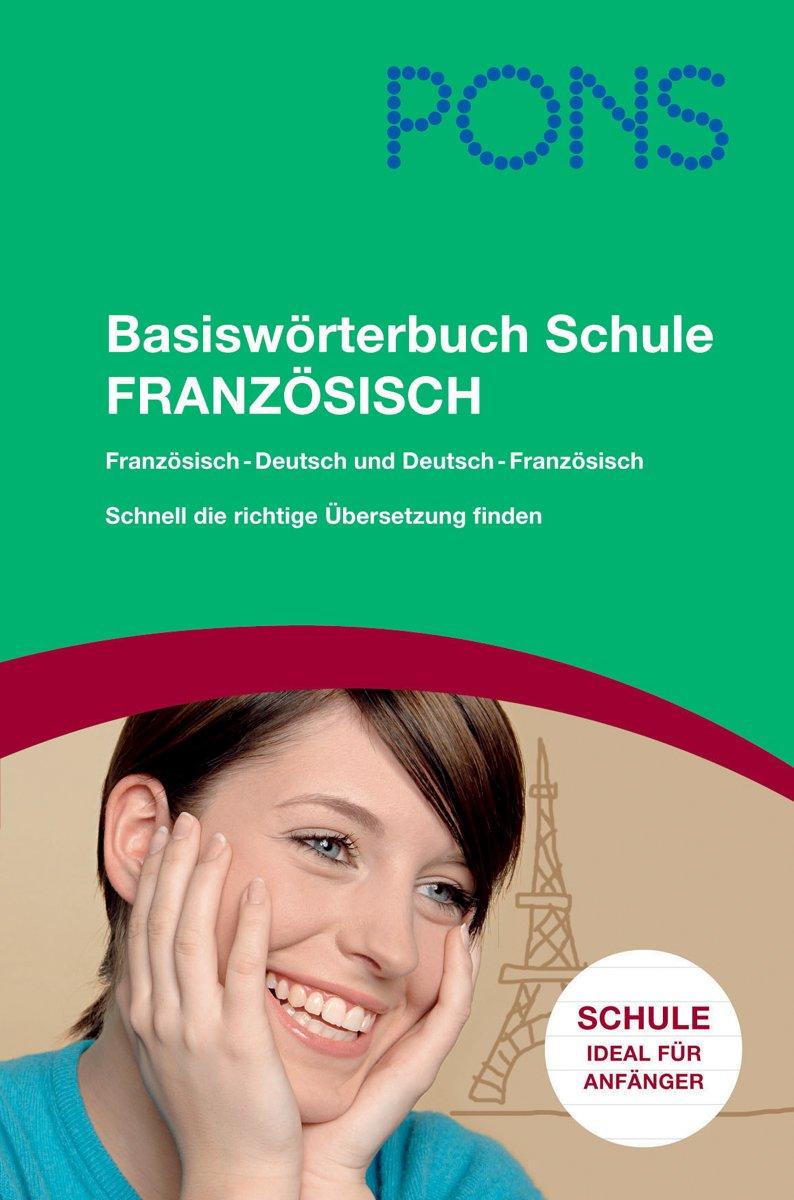 PONS Basiswörterbuch Schule Französisch. Französisch-Deutsch /Deutsch-Französisch