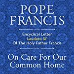 Encyclical Letter Laudato Si' of the Holy Father Francis: On Care for Our Common Home |  Pope Francis