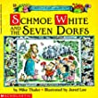 Schmoe White and the Seven Dorfs (Happily Ever Laughter)