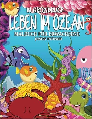 Leben Im Ozean Malbuch Fur Erwachsene in Grobdruck Die ...