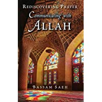 Communicating with Allah: Rediscovering Prayer (Salah)